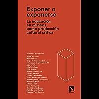 Exponer o exponerse: La educación en museos como