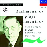 Rachmaninov plays Rachmaninov - The Ampico Piano Recordings