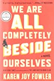 We Are All Completely Beside Ourselves[WE ARE ALL COMPLETELY BESIDE O][Paperback]