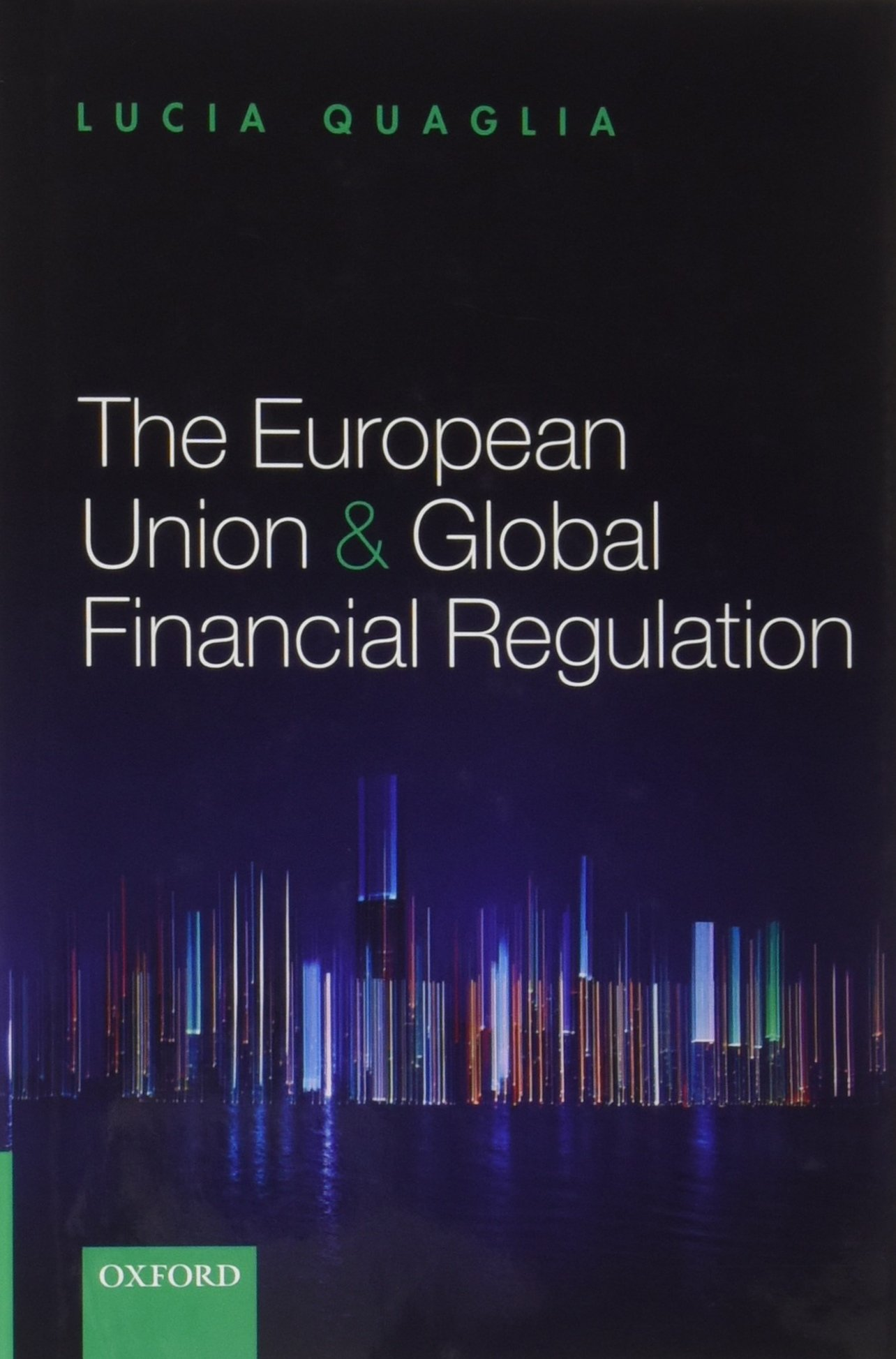 The European Union and Global Financial Regulation por Lucia Quaglia