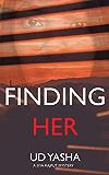 Finding Her (The Siya Rajput Mysteries Book 2)