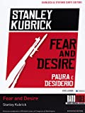 Fear and desire - Paura e desiderio