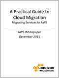 A Practical Guide to Cloud Migration - Migrating Services to AWS (AWS Whitepaper) (English Edition)