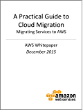 A Practical Guide to Cloud Migration - Migrating Services to AWS (AWS Whitepaper)