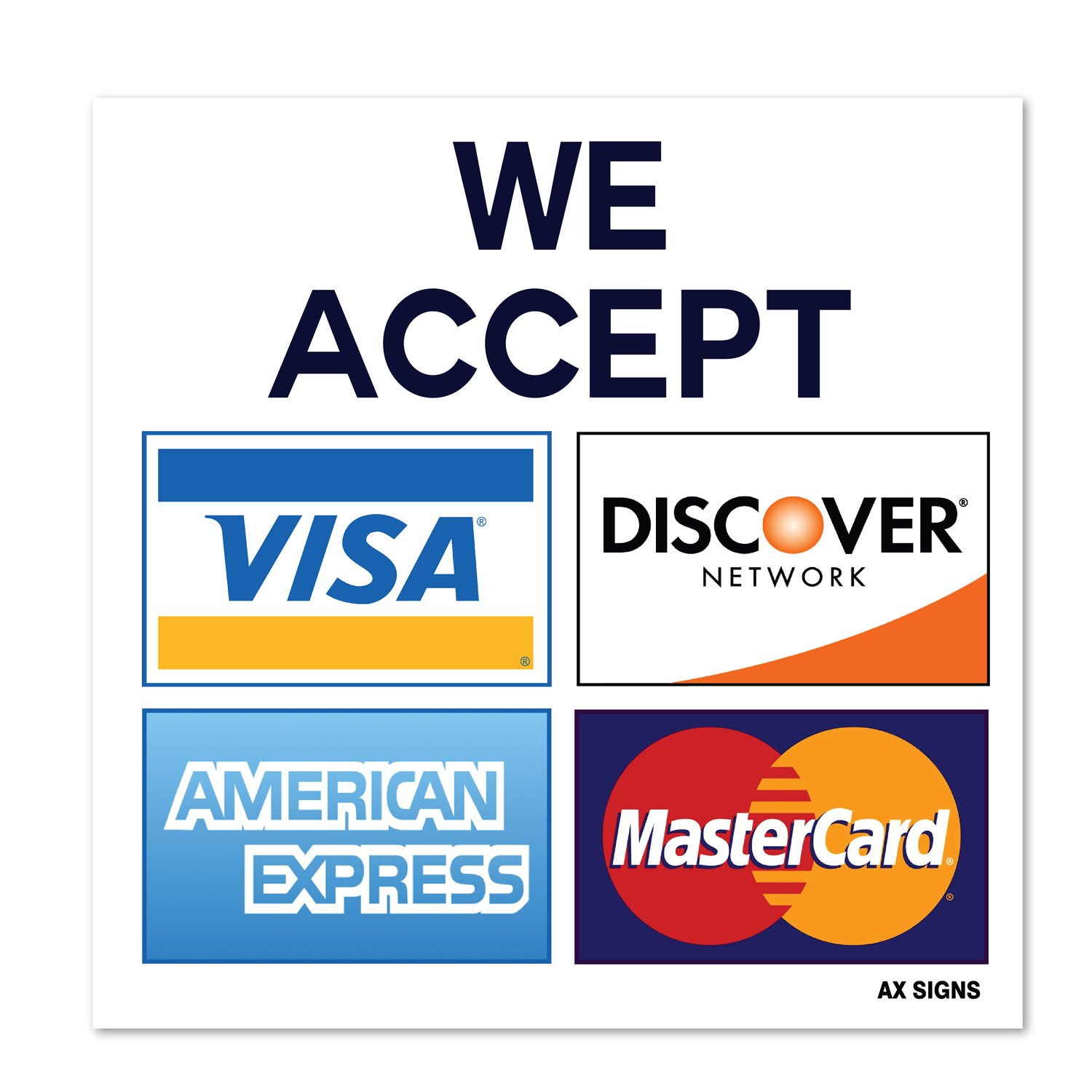 "We Accept Visa MasterCard American Express AMEX Discover, 113.113"" x 113.113"" Inch  Credit Card Sign Vinyl Sticker, Indoor and Outdoor Use, Rust Free, UV"