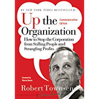 Up the Organization: How to Stop the Corporation from Stifling People and Strangling Profits (J-B Warren Bennis Series Book 144) (English Edition)