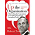 Up the Organization: How to Stop the Corporation from Stifling People and Strangling Profits (J-B Warren Bennis Series)