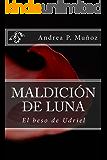 Maldición de Luna (El beso de Udriel nº 1) (Spanish Edition)