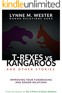and Other Stories T-Rexes vs Kangaroos Improving Your Fundraising and Donor Relations