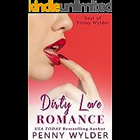 Dirty Love Romance: Best of Penny Wylder