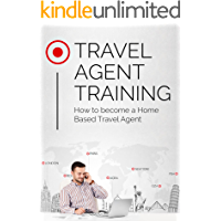 Travel Agent Training: How to become a Home Based Travel Agent
