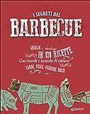 I segreti del barbecue. Griglia e barbecue in 130 ricette