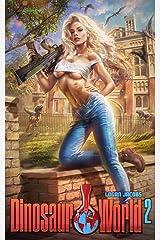Dinosaur World 2 Kindle Edition