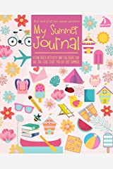 My Summer Journal: A fun-filled guided journal that lets kids keep track of all their summer adventures | 3 months worth of journal pages plus creative activities Paperback
