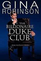The Billionaire Duke Club: A Duke Society Series Prologue Kindle Edition