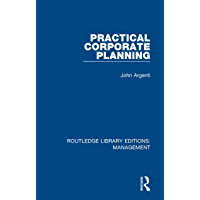 Practical Corporate Planning (Routledge Library Editions: Management)