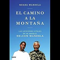 El camino a la montaña: Las lecciones que aprendí de mi abuelo, Nelson Mandela