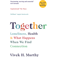 Together: Loneliness, Health and What Happens When We Find Connection (English Edition)