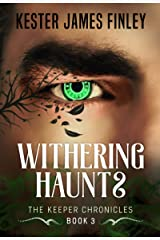 Withering Haunts (The Keeper Chronicles, Book 3) Kindle Edition