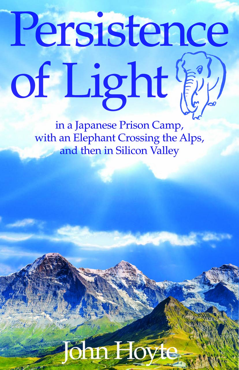 Persistence of Light: From a Japanese Prison Camp to an Elephant in the Alps to Silicon Valley