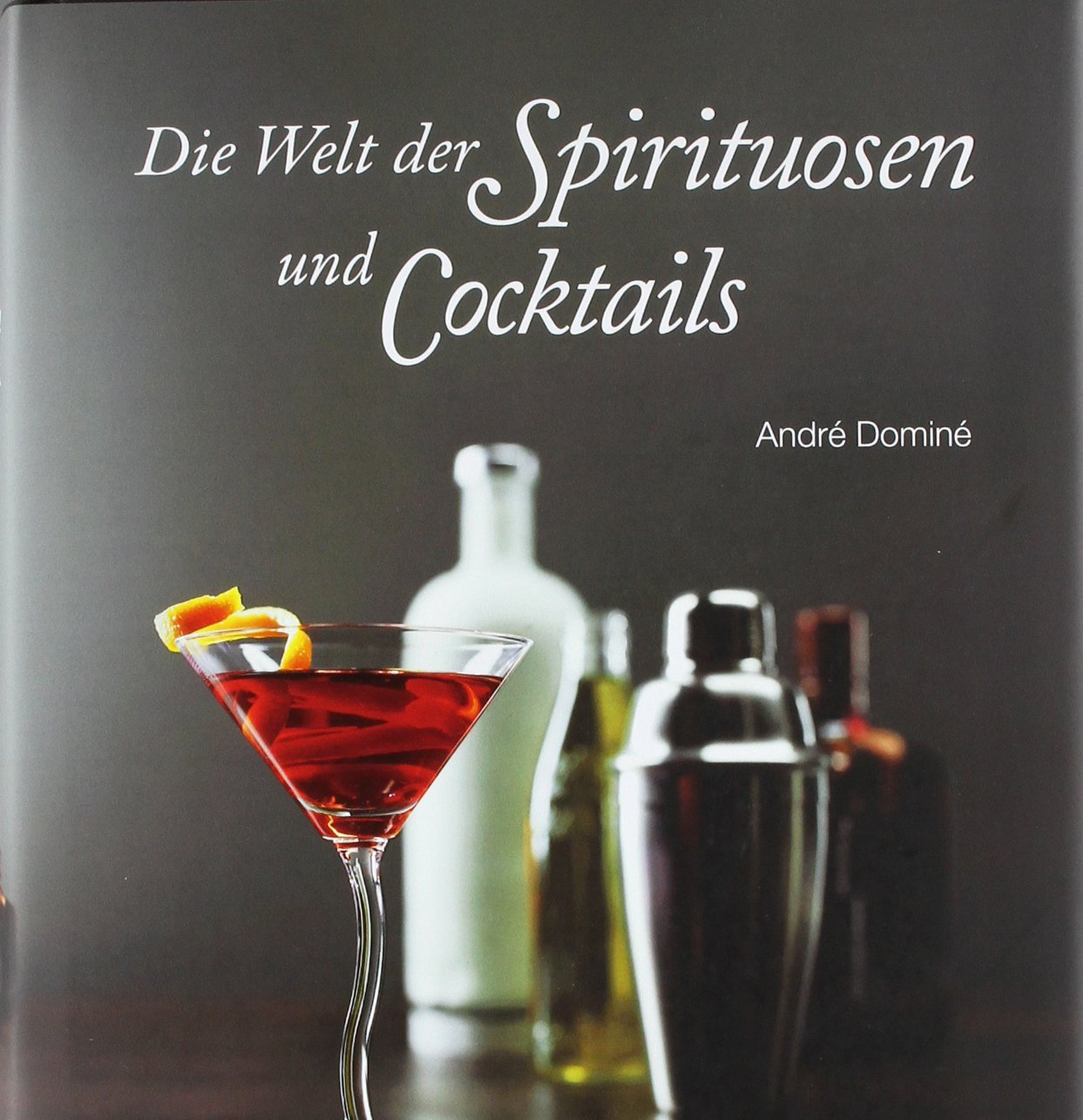 The ultimate bar book: die Welt der Spirituosen und Cocktails