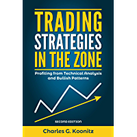 Trading Strategies in the Zone (Second edition): Profiting from Technical Analysis and Bullish Patterns (English Edition)