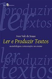 Ler e produzir textos: Metodologias e orientações no ensino