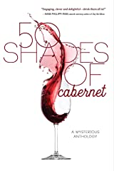 50 Shades of Cabernet: A Mysterious Anthology Kindle Edition
