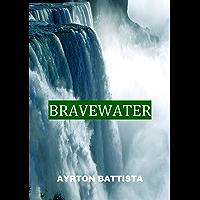 BRAVEWATER