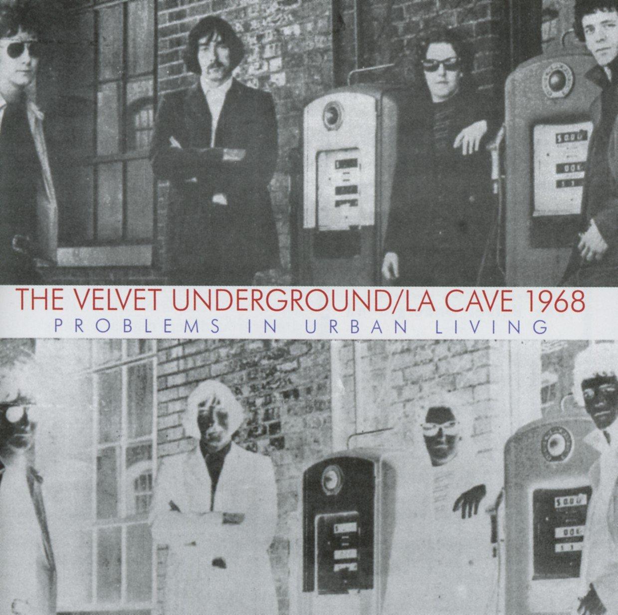 ヴェルヴェット・アンダーグラウンド / La Cave 1968, Problems In Urban Living