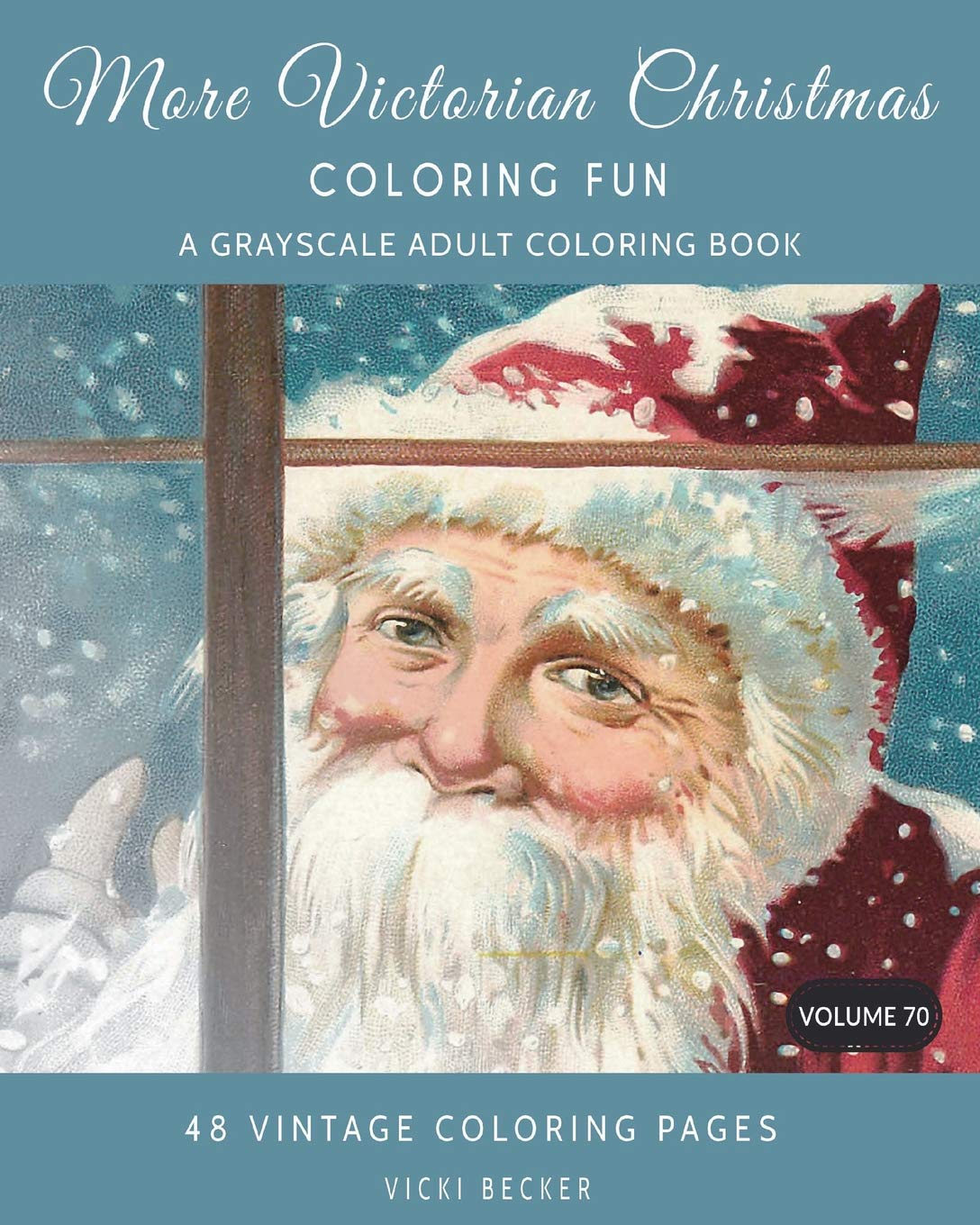 amazoncom more victorian christmas coloring fun a grayscale adult coloring book grayscale coloring books volume 70 9781981577668 vicki becker