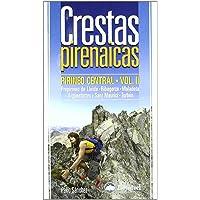Crestas pirenaicas - pirineo central vol.II (Guia Montañera)