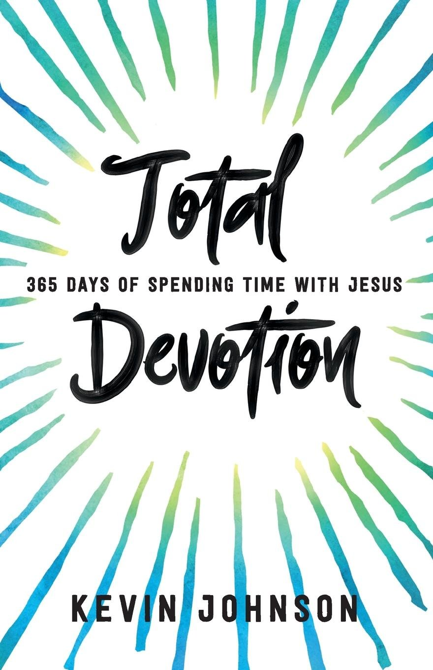 Download Total Devotion: 365 Days of Spending Time With Jesus ebook