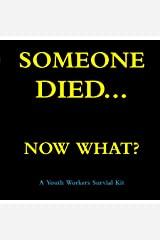 Someone Died... Now What? A Youth Pastor's Survival Guide Audible Audiobook