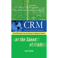 CRM at the Speed of Light, Fourth Edition: Social CRM 2.0 Strategies, Tools, and Techniques for Engaging Your Customers (English Edition)