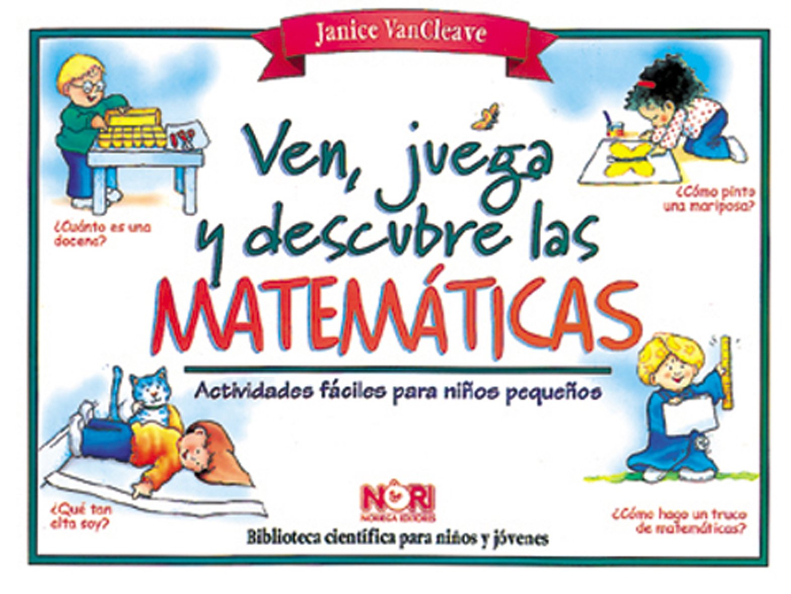 Ven Juega Y Descubre Las Matematicas Actividades Faciles Para
