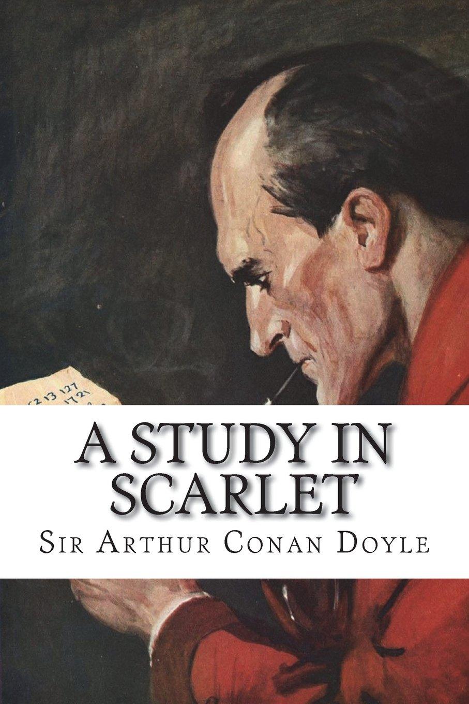 A Study in Scarlet: Sir Arthur Conan Doyle: 9781514698853: Amazon.com: Books