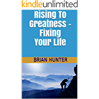 Rising To Greatness: Fixing Your Life