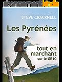 Les Pyrénées tout en marchant sur le GR10