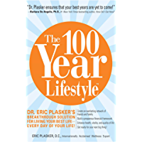 The 100 Year Lifestyle: Dr. Plasker's Breakthrough Solution for Living Your Best Life - Every Day of Your Life! (English Edition)