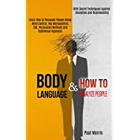 Body Language: Learn How to Persuade People Using Mind Control, Nlp Manipulation, Cbt, Persuasion Methods and Subliminal…