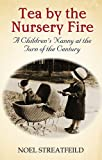 Tea By The Nursery Fire: A Children's Nanny at the Turn of the Century (Virago Modern Classics)