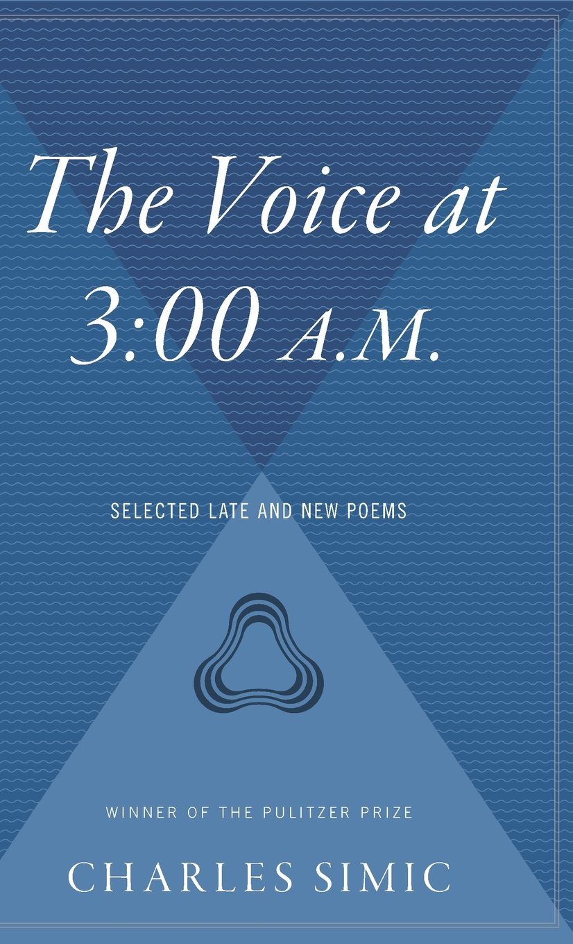 The Voice at 3: 00 A.M.: Selected Late & New Poems pdf