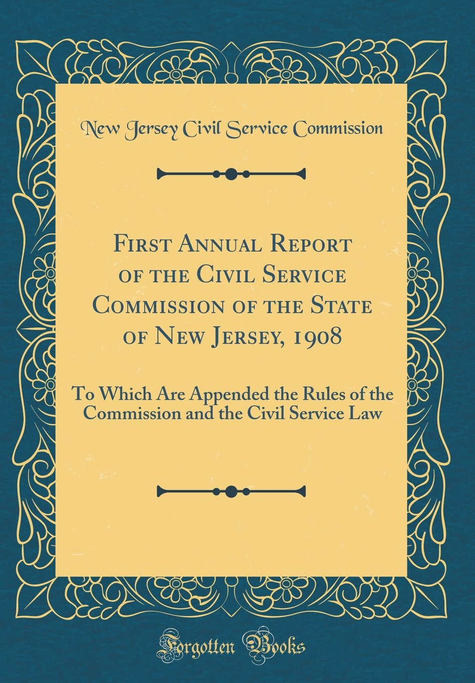 Download First Annual Report of the Civil Service Commission of the State of New Jersey, 1908: To Which Are Appended the Rules of the Commission and the Civil Service Law (Classic Reprint) pdf epub