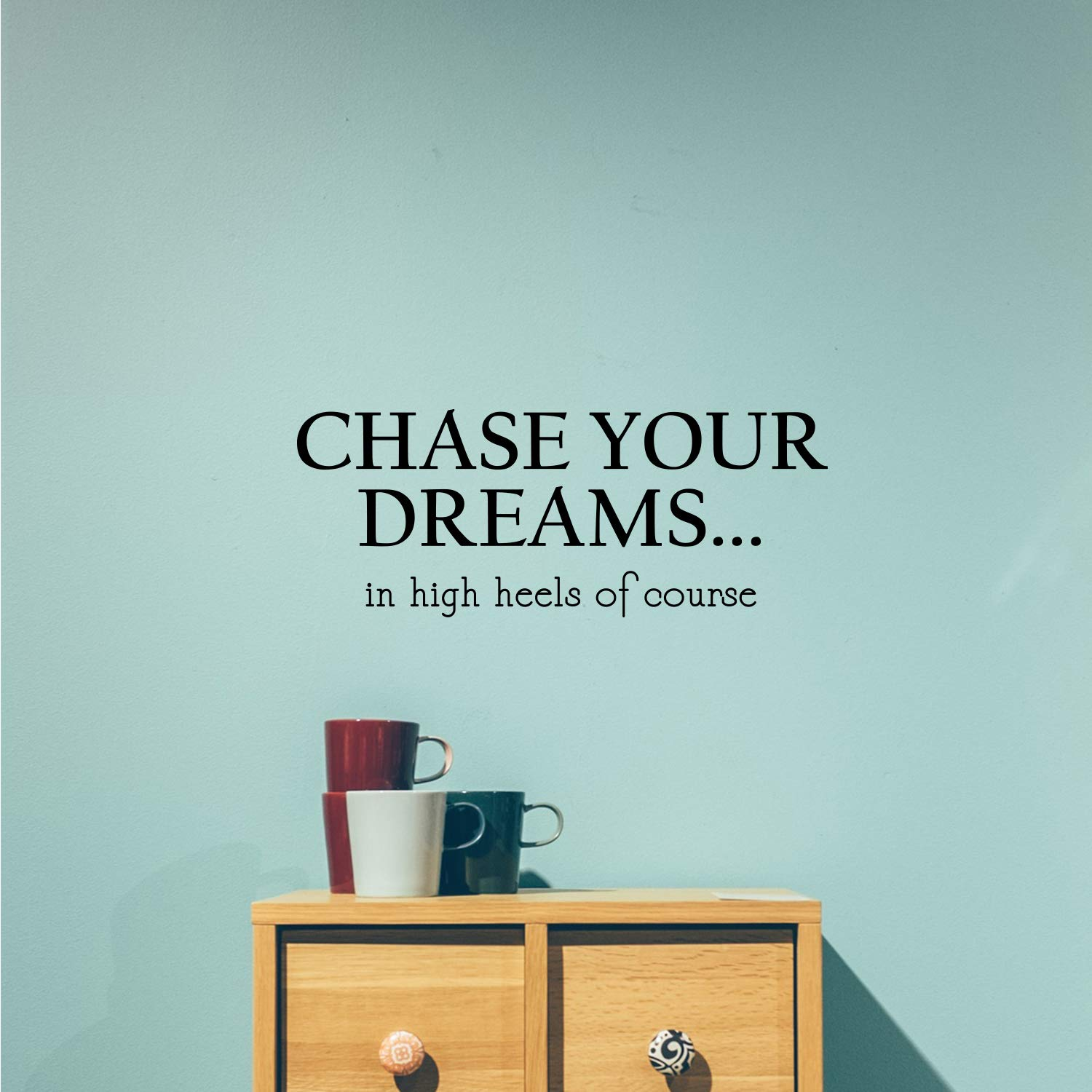 Womens Modern Chic Workplace Bedroom Decoration Quote 9 x 23 Trendy Wall Home Office Inspiration Decor Chase Your Dreams in High Heels of Course Vinyl Wall Art Decal