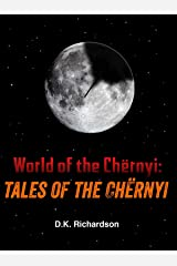 World of the Chernyi: Tales of the Chernyi Kindle Edition