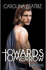 Towards Tomorrow — Origens (Portuguese Edition) Kindle Edition