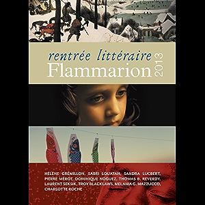 Rentrée littéraire Flammarion 2013 (French Edition)
