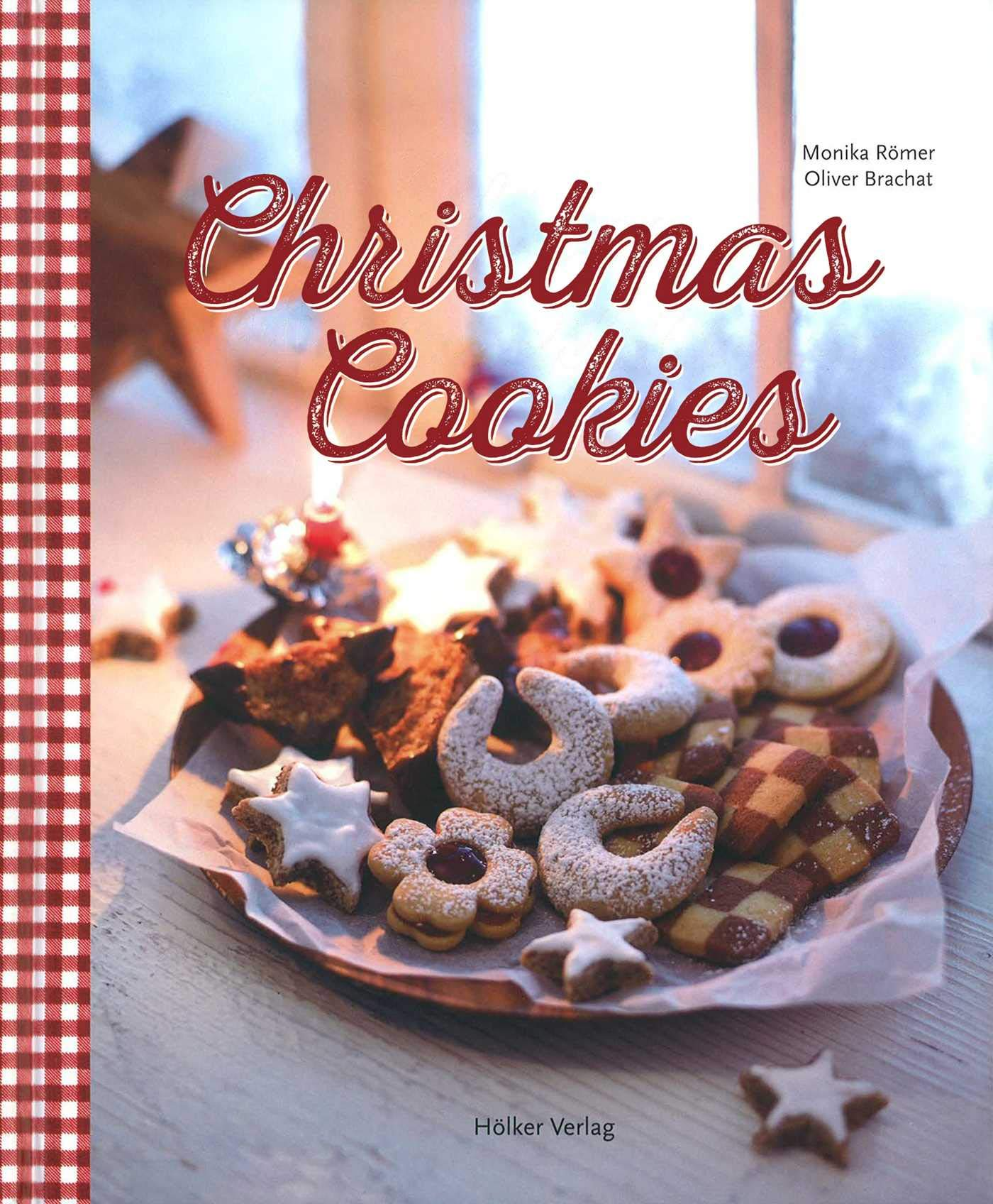 Christmas Cookies Dozens Of Classic Yuletide Treats For The Whole