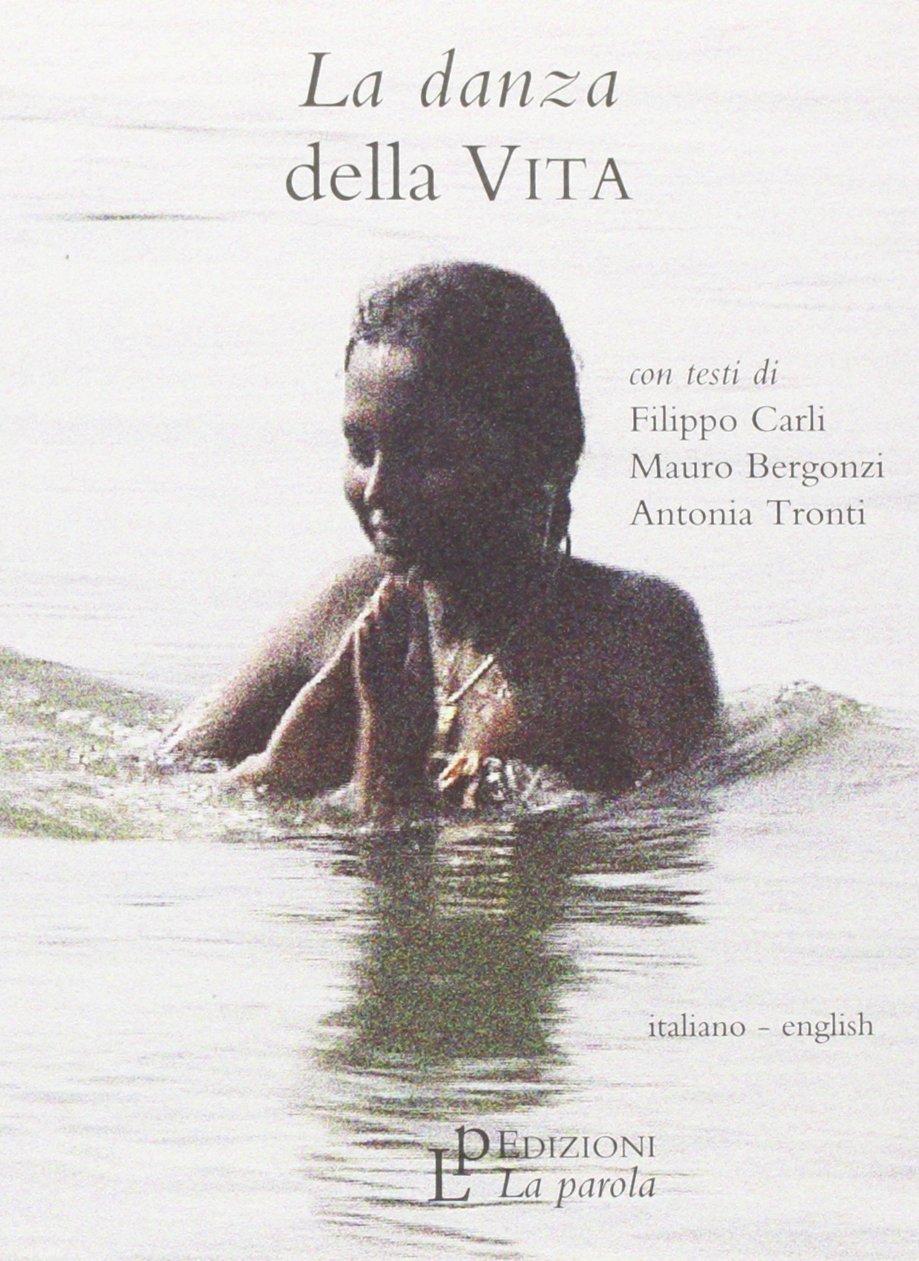 Download La danza della vita. Con DVD. Ediz. italiana e inglese PDF
